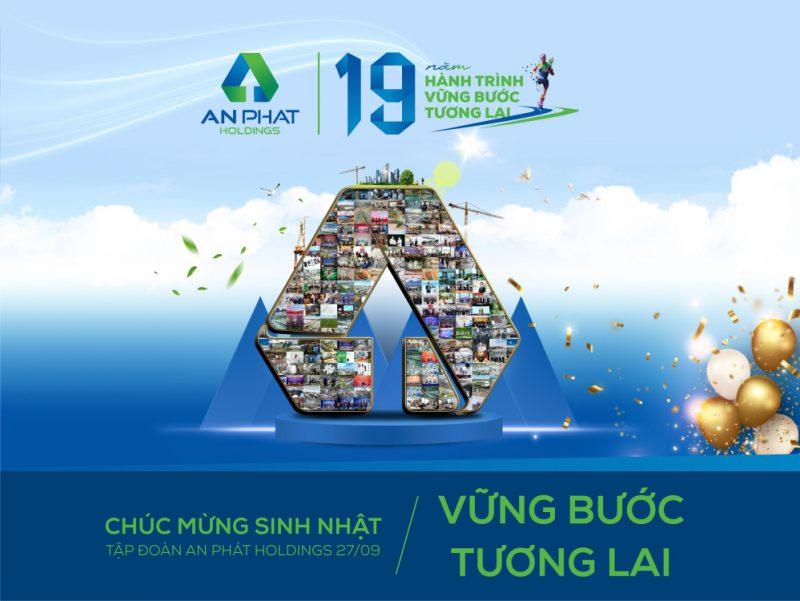 An Phát Holdings – Kỉ niệm 19 năm thành lập (27/09/2002 ~ 27/09/2021): Hành trình vững bước tương lai